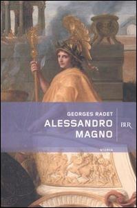 Libro Alessandro Magno Georges Radet