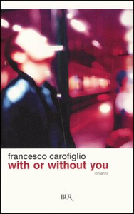 Libro With or without you Francesco Carofiglio
