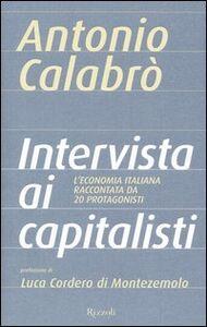 Foto Cover di Intervista ai capitalisti, Libro di Antonio Calabrò, edito da Rizzoli