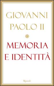 Libro Memoria e identità. Conversazioni a cavallo dei millenni Giovanni Paolo II