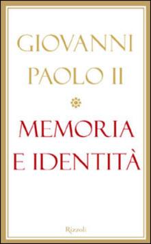 Memoria e identità. Conversazioni a cavallo dei millenni - Giovanni Paolo II - copertina