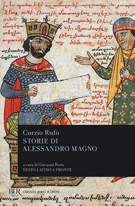 Libro Storie di Alessandro Magno. Testo latino a fronte Quinto Curzio Rufo
