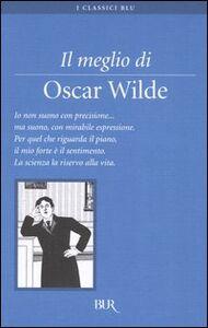 Foto Cover di Il meglio di Oscar Wilde, Libro di Oscar Wilde, edito da BUR Biblioteca Univ. Rizzoli