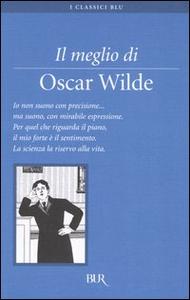 Libro Il meglio di Oscar Wilde Oscar Wilde