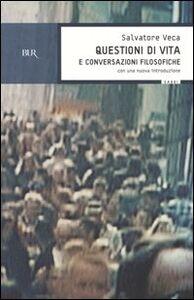 Foto Cover di Questioni di vita e conversazioni filosofiche, Libro di Salvatore Veca, edito da BUR Biblioteca Univ. Rizzoli
