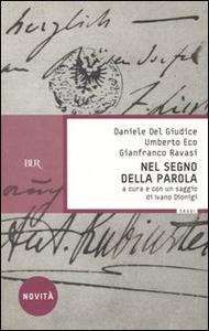 Libro Nel segno della parola Daniele Del Giudice , Umberto Eco , Gianfranco Ravasi