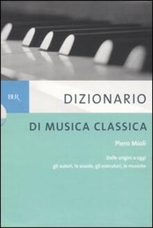 Warholgenova.it Dizionario di musica classica. Dalle origini a oggi. Gli autori, le scuole, gli esecutori, le musiche Image