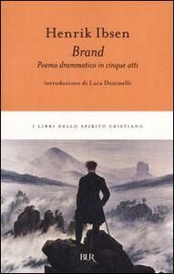 Libro Brand. Poema drammatico in cinque atti Henrik Ibsen