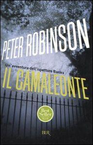 Foto Cover di Il camaleonte. Un'avventura dell'ispettore Banks, Libro di Peter Robinson, edito da BUR Biblioteca Univ. Rizzoli
