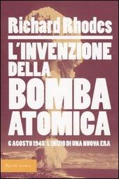 L' invenzione della bomba atomica. 6 agosto 1945: l'inizio di una nuova era