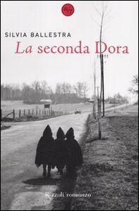 Foto Cover di La seconda Dora, Libro di Silvia Ballestra, edito da Rizzoli