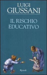 Libro Il rischio educativo Luigi Giussani
