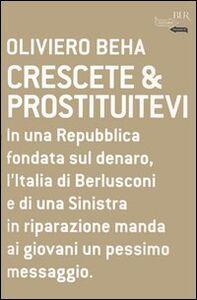Libro Crescete & prostituitevi Oliviero Beha