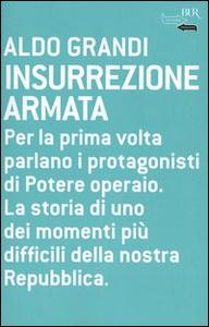 Libro Insurrezione armata Aldo Grandi