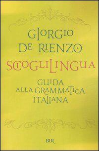 Scioglilingua. Guida alla grammatica italiana
