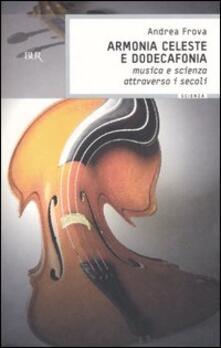 Capturtokyoedition.it Armonia celeste e dodecafonia. Musica e scienza attraverso i secoli Image