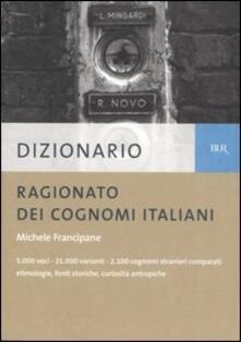 Dizionario ragionato dei cognomi italiani - Michele Francipane - copertina