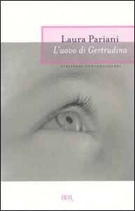 Foto Cover di L' uovo di Gertrudina, Libro di Laura Pariani, edito da BUR Biblioteca Univ. Rizzoli