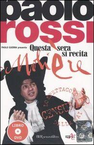 Foto Cover di Questa sera si recita Molière. Con DVD, Libro di Paolo Rossi,Carlo G. Gabardini, edito da BUR Biblioteca Univ. Rizzoli