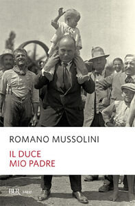 Libro Il Duce, mio padre Romano Mussolini