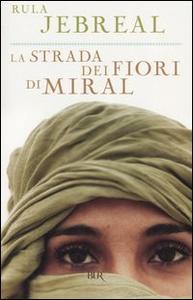Libro La strada dei fiori di Miral Rula Jebreal