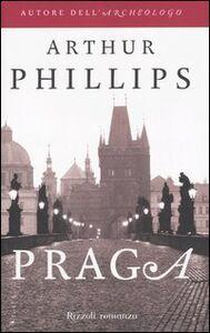 Foto Cover di Praga, Libro di Arthur Phillips, edito da Rizzoli