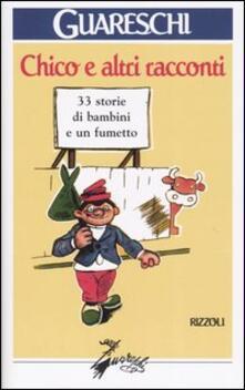 Secchiarapita.it Chico e altri racconti. 33 storie di bambini e un fumetto Image
