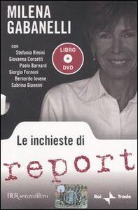 Libro Le inchieste di Report. Con DVD Milena Gabanelli