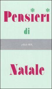 Foto Cover di Pensieri di Natale, Libro di  edito da BUR Biblioteca Univ. Rizzoli