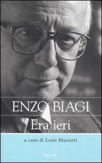 Enzo Biagi - Era Ieri