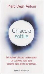 Libro Ghiaccio sottile Piero Degli Antoni