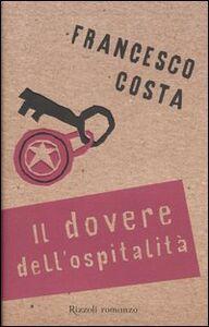 Libro Il dovere dell'ospitalità Francesco Costa