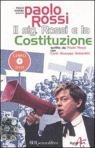 Foto Cover di Il sig. Rossi e la Costituzione. Con DVD, Libro di Paolo Rossi, edito da BUR Biblioteca Univ. Rizzoli