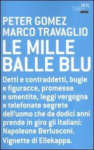 Le mille balle blu - Peter Gomez,Marco Travaglio - copertina