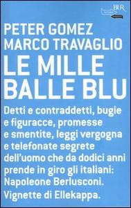 Libro Le mille balle blu Peter Gomez , Marco Travaglio