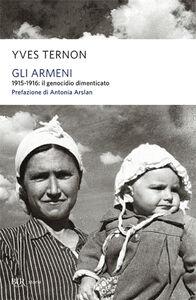 Libro Gli armeni. 1915-1916: il genocidio dimenticato Yves Ternon