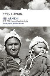Gli armeni. 1915-1916: il genocidio dimenticato