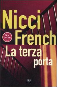 Foto Cover di La terza porta, Libro di Nicci French, edito da BUR Biblioteca Univ. Rizzoli