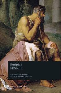 Libro Le Fenicie. Testo greco a fronte Euripide