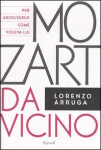Libro Mozart da vicino. Con CD Audio Lorenzo Arruga