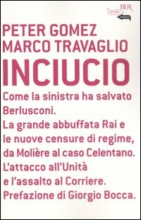 Inciucio - Travaglio Marco Gomez Peter - wuz.it