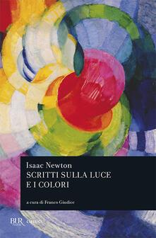 Scritti sulla luce e i colori - Isaac Newton - copertina
