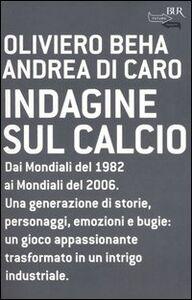 Libro Indagine sul calcio Oliviero Beha , Andrea Di Caro