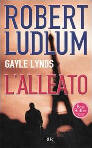 Libro L' alleato Robert Ludlum , Gayle Lynds