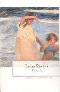 Foto Cover di Sorelle, Libro di Lidia Ravera, edito da BUR Biblioteca Univ. Rizzoli