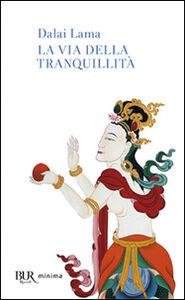 Libro La via della tranquillità Gyatso Tenzin (Dalai Lama)