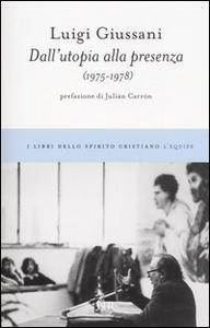 Libro Dall'utopia alla presenza (1975-1978) Luigi Giussani