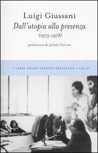 Dall'utopia alla presenza (1975-1978)