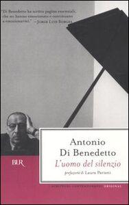 Libro L' uomo del silenzio Antonio Di Benedetto