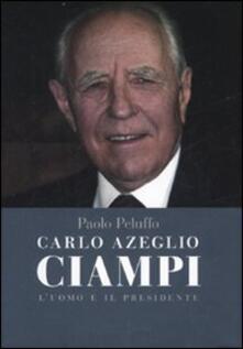Carlo Azeglio Ciampi. Luomo e il presidente.pdf